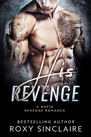 His Revenge (Omerta #4) by Roxy Sinclaire