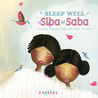 Sleep Well, Siba and Saba by Nansubuga Isdahl