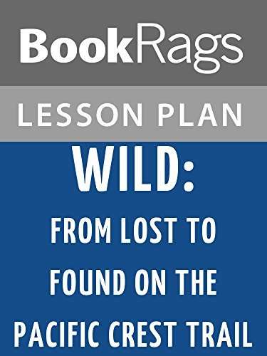 Lesson Plans Wild: From Lost to Found on the Pacific Crest Trail