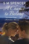 A Chance to Belong by S.M. Spencer