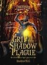 Grip of the Shadow Plague - Cengkaman Wabah Bayangan by Brandon Mull