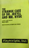 The Strange Case of Dr. Jekyll and Mr. Hyde (A Play)