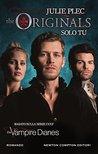 The Originals - Solo tu by Julie Plec