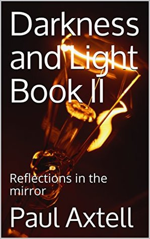 Darkness and Light Book II: Reflections in the mirror