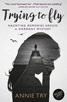 Trying to Fly: Haunting memories arouse a dormant mystery (A Dr Mike Lewis story)