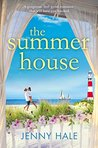 The Summer House: A gorgeous feel good romance that will have you hooked
