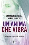 Un'anima che vibra by Loredana Frescura