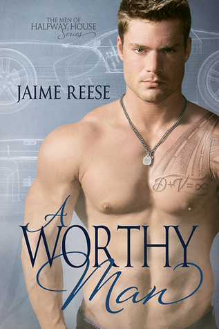 New Release Review: A Worthy Man (The Men of Halfway House #5) by Jaime Reese