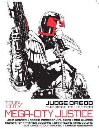 Tour of Duty: Mega-City Justice (Judge Dredd The Mega-Collection, #48)