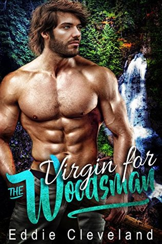 Virgin for the Woodsman by Eddie Cleveland