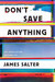 Don't Save Anything: The Un...