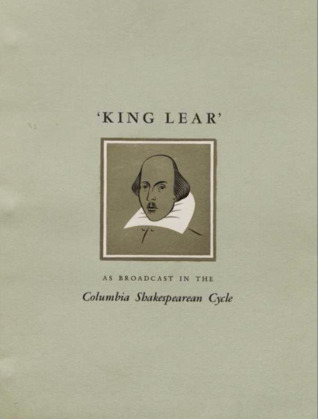 King Lear: As Broadcast in the Columbia Shakespearean Cycle