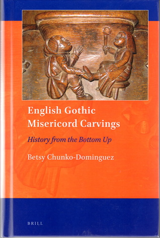 English Gothic Misericord Carvings: History from the Bottom Up