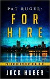 For Hire (Pat Ruger Mystery Series, #1)