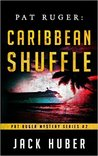 Caribbean Shuffle (Pat Ruger Mystery Series, #2)