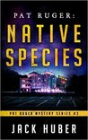 Native Species (Pat Ruger Mystery Series, #3)