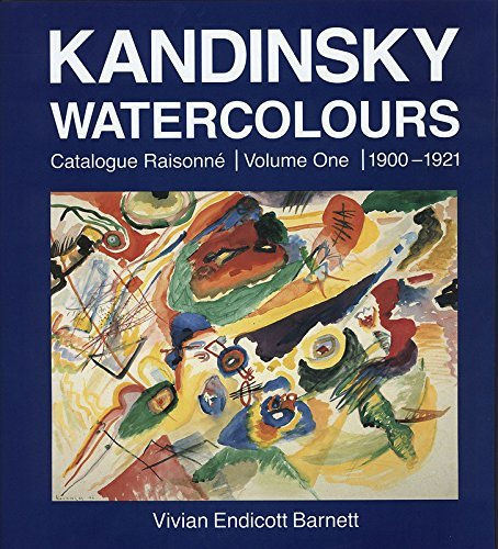 KANDINSKY WATERCOLOURS CATALOGUE RAISONNE VOLUME ONE 1900-1921