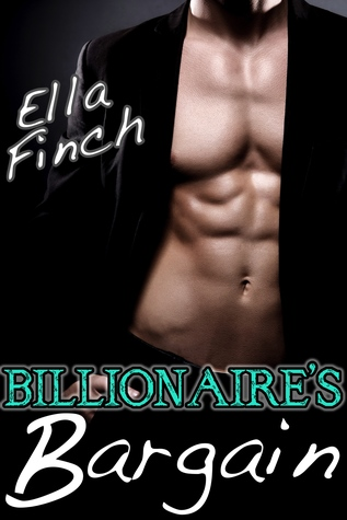 Billionaire's Bargain by Ella Finch