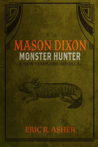 Mason Dixon - Monster Hunter: A New Templars Novella