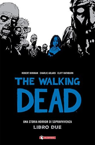 The Walking Dead. Vol. 2. una Storia di Horror di Sopravvivenza.