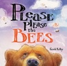 Please Please the Bees