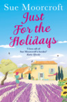 Just for the Holidays by Sue Moorcroft