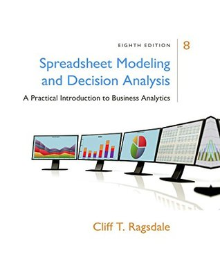 Spreadsheet Modeling & Decision Analysis: A Practical Introduction to Business Analytics