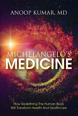 Michelangelo's Medicine: how redefining the human body will transform health and healthcare