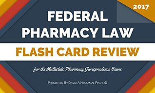 Federal Pharmacy Law 2017 Flash Card Review for the MPJE