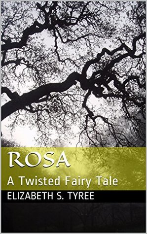 Rosa: A Twisted Fairy Tale