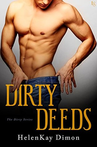 Release Day Review: Dirty Deeds (Dirty #1) by HelenKay Dimon