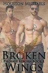 Broken Wings (Phoenix Reborn, #1)