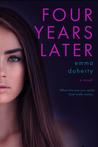 Four Years Later by Emma Doherty