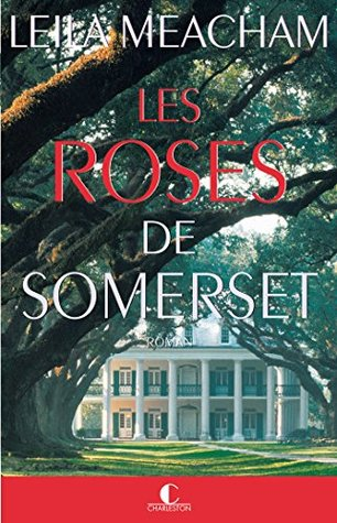 Les Roses de Somerset: Une femme, un domaine, un amour impossible