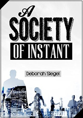 A SOCIETY OF INSTANT: Surviving in a tough society