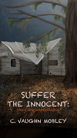 Suffer the Innocent: They Are Expendable