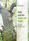 Arda und der Spuk von Tegel by Nesrin Kismar