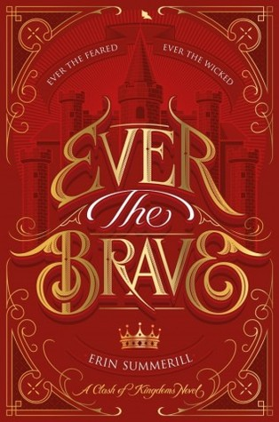 Ever the Brave (Clash of Kingdoms) by Erin Summerill