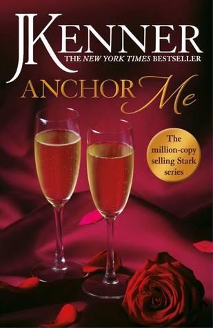 Anchor Me (Stark Trilogy #4) - J. Kenner