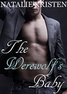 The Werewolf's Baby: Billionaire Shifter Baby Romance (Hearts on Fire Book 1)