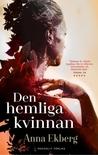 Den hemliga kvinnan by Anna Ekberg