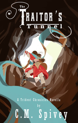 The Traitor's Tunnel (A Trident Chronicles Novella)