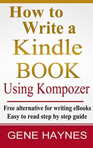 How to write Kindle Book using Kompozer: Free, easy way to write and post eBooks