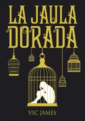 La jaula dorada by Vic James