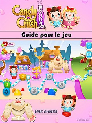 Guide Pour Le Jeu Candy Crush Soda Saga
