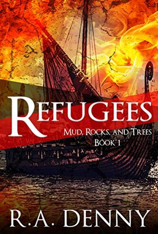 Refugees (Mud, Rocks, and Trees Book 1)
