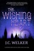 The Wishing Heart by J.C. Welker