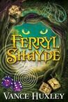 Ferryl Shayde by Vance Huxley