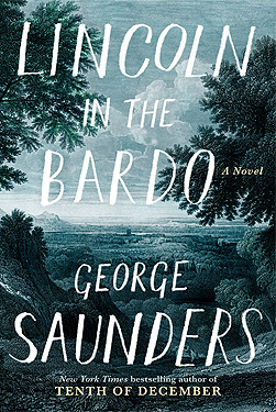 Lincoln in the Bardo, George Saunders, Book Review