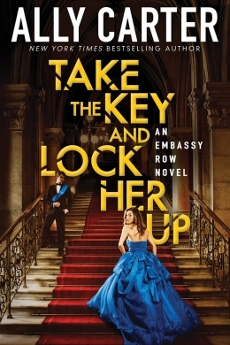 Take the Key and Lock Her Up(Embassy Row 3)